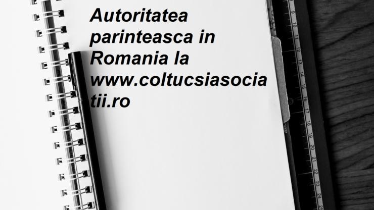 Autoritatea parinteasca in Romania (COLTUC SI ASOCIATII www.coltucsiasociatii.ro)